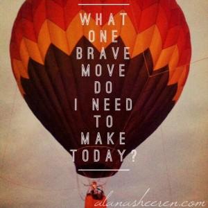 One brave move