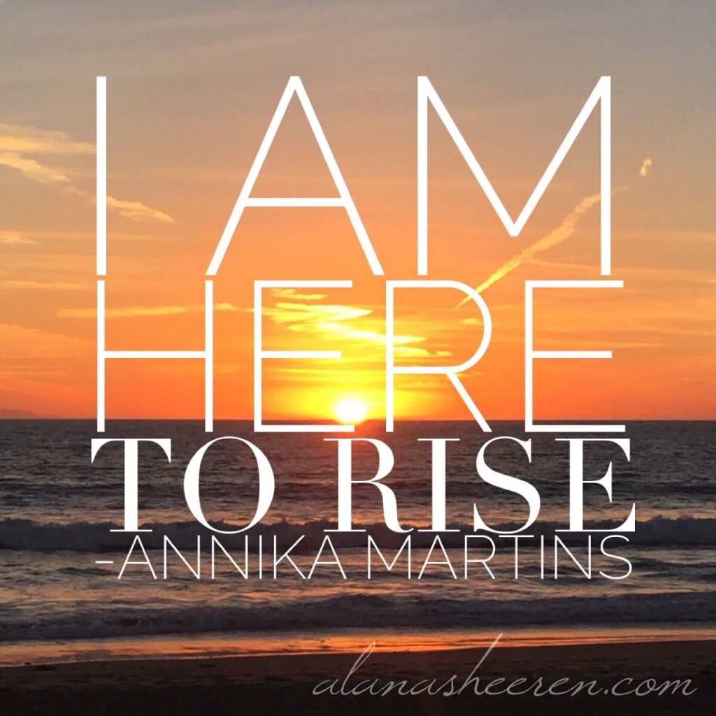 I am here to rise - Annika Martins