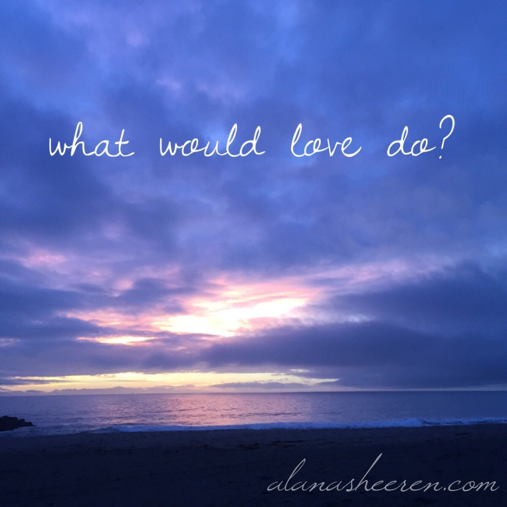 What woud Love do?