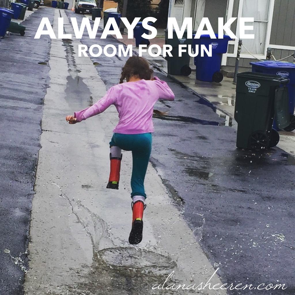 Make room for fun